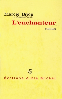 L'enchanteur - Marcel Brion