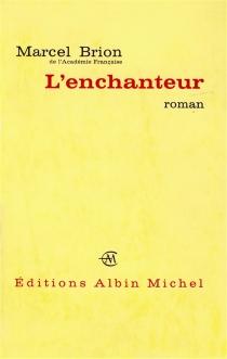 L'enchanteur - MarcelBrion