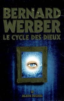 Le cycle des dieux - BernardWerber