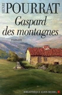 Les vaillances, farces et aventures de Gaspard des montagnes - HenriPourrat