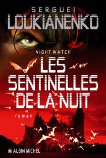 Night watch : les sentinelles de la nuit - SergueïLoukianenko