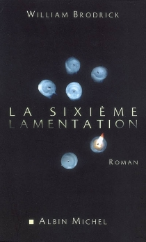 La sixième lamentation - William Brodrick