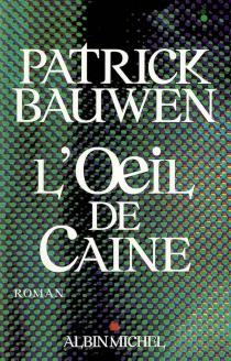 L'oeil de Caine - PatrickBauwen