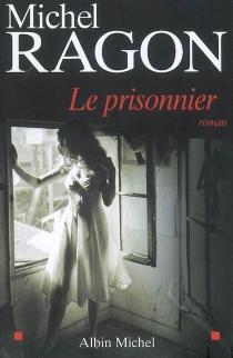 Le prisonnier - MichelRagon