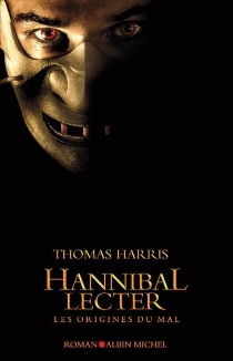 Hannibal Lecter : les origines du mal - Thomas Harris