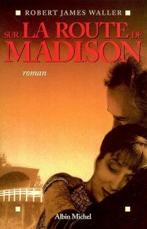 Sur la route de Madison - Robert JamesWaller