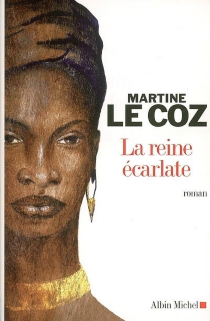 La reine écarlate - MartineLe Coz