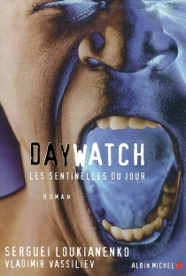 Day watch : les sentinelles du jour - SergueïLoukianenko