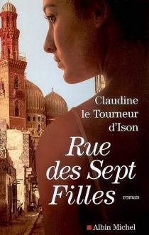 Rue des sept filles - ClaudineLe Tourneur d'Ison