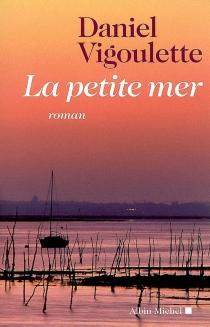 La petite mer - DanielVigoulette