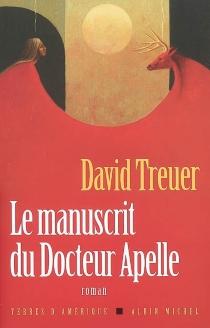 Le manuscrit du docteur Apelle : une histoire d'amour - DavidTreuer