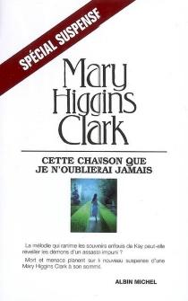 Cette chanson que je n'oublierai jamais - Mary HigginsClark