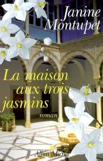 La maison aux trois jasmins - JanineMontupet