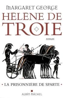 Hélène de Troie - MargaretGeorge