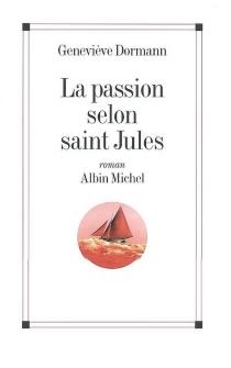 La passion selon saint Jules - GenevièveDormann