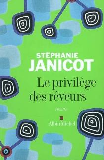 Le privilège des rêveurs - StéphanieJanicot