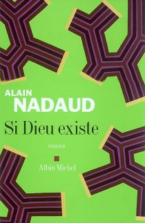 Si Dieu existe - AlainNadaud