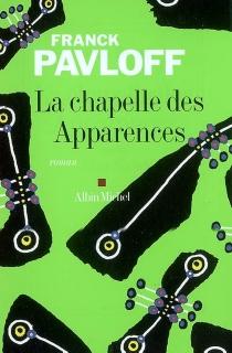 La chapelle des apparences - FranckPavloff