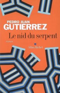 Le nid du serpent - Pedro JuanGutiérrez