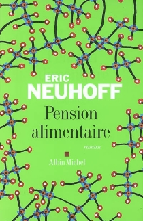 Pension alimentaire - Éric Neuhoff