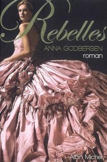 Rebelles - AnnaGodbersen