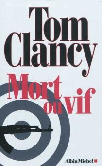 Mort ou vif - TomClancy