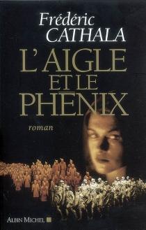 L'aigle et le phénix - FrédéricCathala