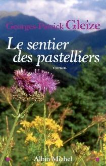 Le sentier des pastelliers - Georges-PatrickGleize