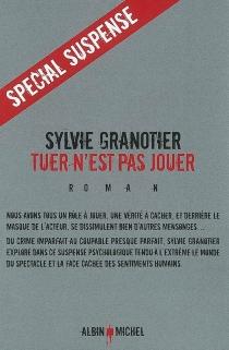 Tuer n'est pas jouer - SylvieGranotier