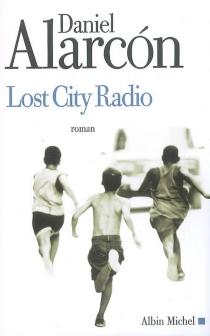 Lost city radio - DanielAlarcón