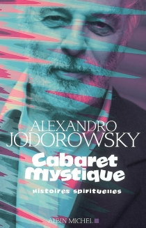 Cabaret mystique : histoires spirituelles - AlexandroJodorowsky