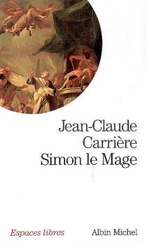 Simon le Mage - Jean-ClaudeCarrière