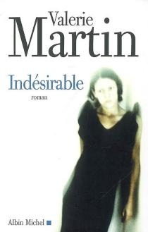 Indésirable - ValerieMartin