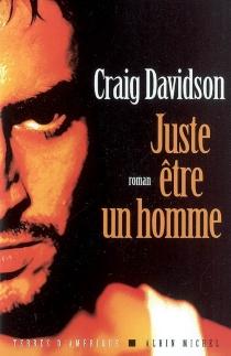 Juste être un homme - CraigDavidson