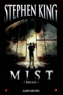 The mist : brume - StephenKing