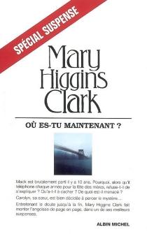 Où es-tu maintenant ? - Mary HigginsClark