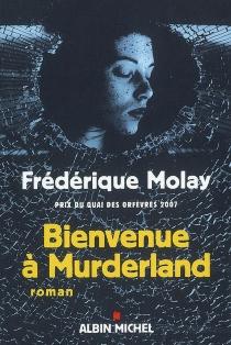 Bienvenue à Murderland - FrédériqueMolay