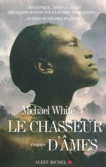 Le chasseur d'âmes - Michael C.White