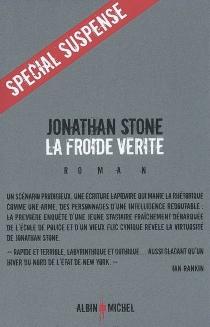 La froide vérité - JonathanStone
