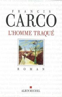 L'homme traqué - FrancisCarco
