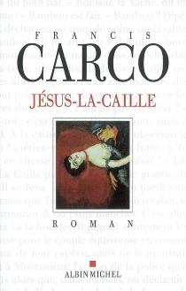 Jésus-la-Caille - FrancisCarco