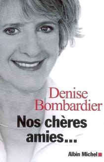 Nos chères amies... - DeniseBombardier