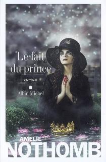 Le fait du prince - AmélieNothomb