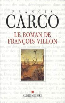 Le roman de François Villon - FrancisCarco