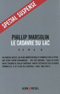 Le cadavre du lac - Phillip M.Margolin