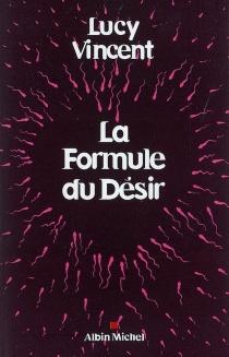 La formule du désir - LucyVincent