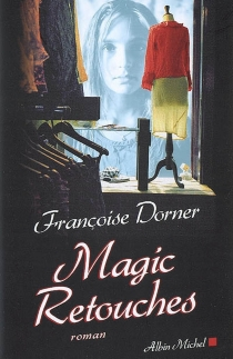 Magic retouches - Françoise Dorner