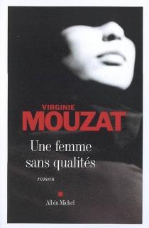 Une femme sans qualités - VirginieMouzat