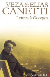 Lettres à Georges - EliasCanetti