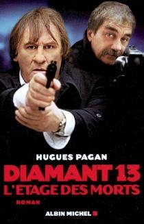 Diamant 13 : l'étage des morts - HuguesPagan
